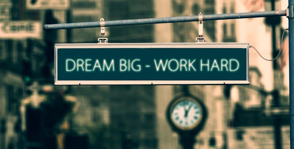 instruction to you to dream big - work hard